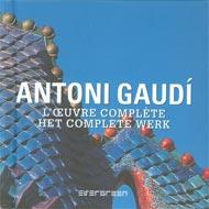 Antoni Gaudi : L'oeuvre complète