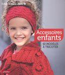 Accessoires enfants : 50 modèles à tricoter
