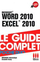 Word 2010 - Excel 2010 : Le guide complet