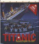Titanic : Catastrophe en mer