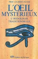 L'oeil mystérieux : L'iridologie traditionnelle