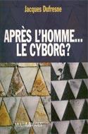 http://www.prologue.ca/DATA/LIVRE/4679-7~v~Apres_l_homme____le_cyborg_.jpg