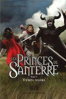 Les Princes de Santerre 4 : Temps noirs