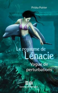 Le royaume de Lénacie T.2: Vague de perturbations