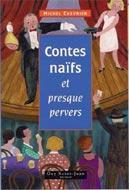 Contes naïfs et presque pervers
