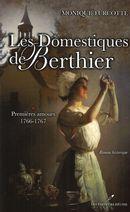 Les Domestiques de Berthier 1 : Premières amours 1766-1767