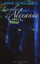 Les ailes d'Alexanne 2 : Mikal