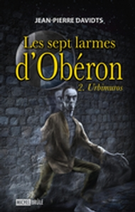 Les sept larmes d'Obéron 2 : Urbimuros