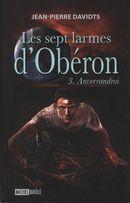 Les sept larmes d'Obéron 3 : Anverrandroi