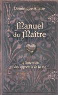 Manuel du Maître : À l'intention des apprentis de la vie
