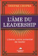 L'âme du leadership: Libérez votre potentiel de leader