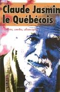 Claude Jasmin, le Québécois