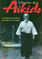 L'essence de l'Aikido: L'enseignement spirituel du ...