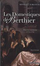 Les Domestiques de Berthier 2 : Dans la tourmente 1773-1776