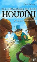 Les chroniques du jeune Houdini 5 : Au pays des farfadets