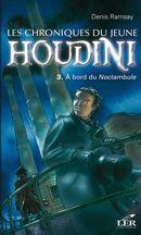 Les chroniques du jeune Houdini 3 : À bord du Noctambule