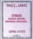 Stress : Anxiété, déprime, insomnie, angoisses...