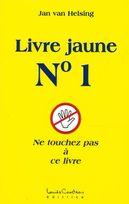 Livre jaune no 1 : Ne touchez pas à ce livre