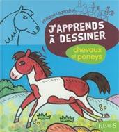 J'apprends à dessiner chevaux et poneys