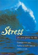 Stress, un ami pour la vie