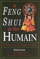Le Feng Shui de l'être humain: Harmonisation du corps et...
