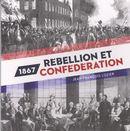 1867, rebellion et confédération