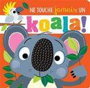 Ne touche jamais un koala!