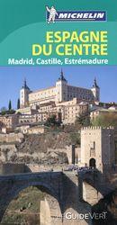 Espagne du Centre Madrid, Castille, Estrémadure - Guide vert N.E.