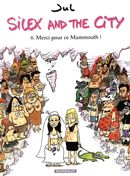 Silex and the city 06 : Merci pour ce Mammouth!