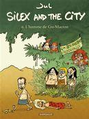 Silex and the city 08 : L'homme de Cro-Macron
