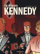 Les Dossiers Kennedy 01 : L'homme qui voulait devenir président