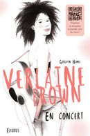 Verlaine Brown 01 : En concert