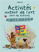 Activités autour de l'art pour les enfants : Des grottes de Lascaux au pop art