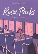 Rosa Parks : La femme qui osa dire non!