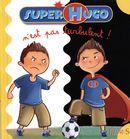 Super Hugo n'est pas turbulent!