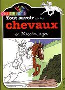 Tout savoir sur les chevaux en 30 coloriages N.E.