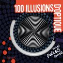 100 illusions d'optique folles folles folles