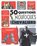 50 questions loufoques sur les chevaliers
