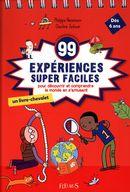99 expériences supers faciles pour découvrir et comprendre le monde en s'amusant