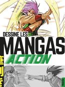 Dessine les mangas : Action
