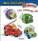 Mes histoires P'tit garçon : Les camions de ...
