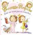 Princesse Parfaite : Zoé ne veut pas se coucher