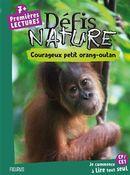 Défis nature : Courageux petit orang-outan