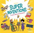Super inventions et autres découvertes étonnantes