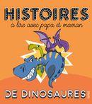 Histoires de dinosaures à lire avec papa et maman