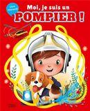 Moi, je suis un pompier!