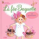 La fée Baguette est gourmande