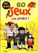 60 jeux : Les pirates!  Dès 6 ans