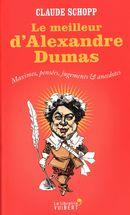 Le meilleur d'Alexandre Dumas : Maximes, pensées, jugements & anecdotes