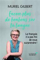 Encore plus de bonbons sur la langue : Le français n'a pas fini de vous surprendre!